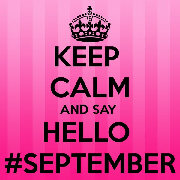 Keep Calm And Say Hello September Pictures, Photos, and Images for Facebook, ...
