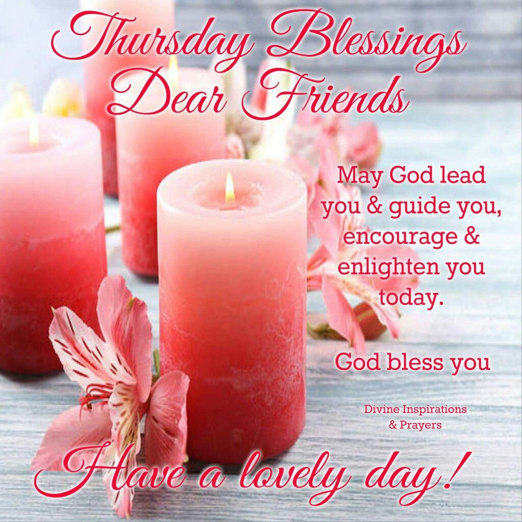 Thursday Blessings Dear Friends Pictures, Photos, and ...