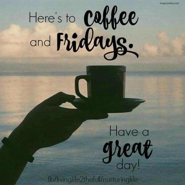 Funny Friday Coffee Meme : Here s to coffee and friday pictures photos images