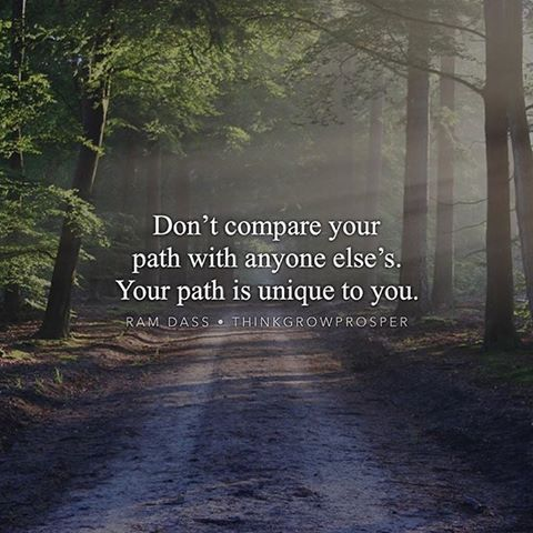 Don T Compare Your Path With Anyone Else S Your Path Is
