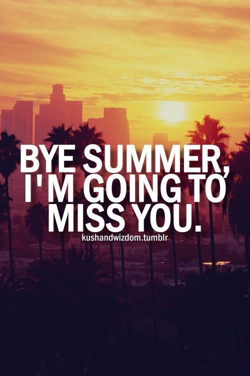 Bye Summer I M Going To Miss You Pictures Photos And