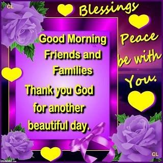 Good Morning Friends And Families, Thank You God For Another Beautiful Day Pictures, Photos, and ...