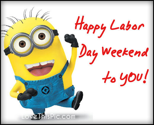 Happy Labor Day Weekend To You Pictures, Photos, and
