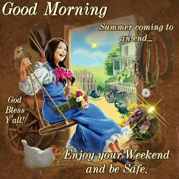 Good Morning Summer Coming To An End God Bless Yall