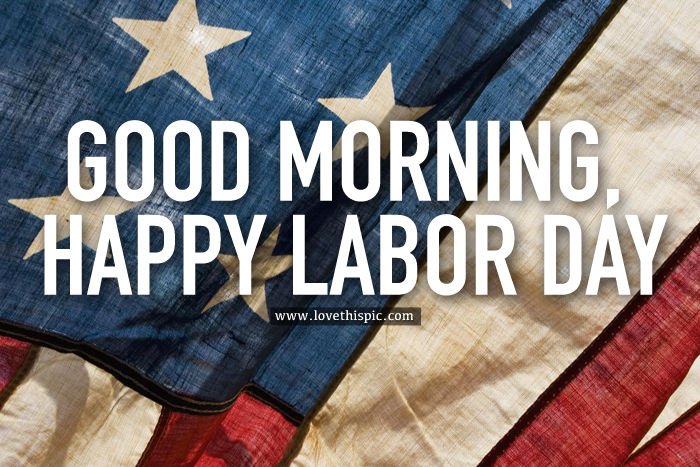 good morning happy labor day pictures photos and images