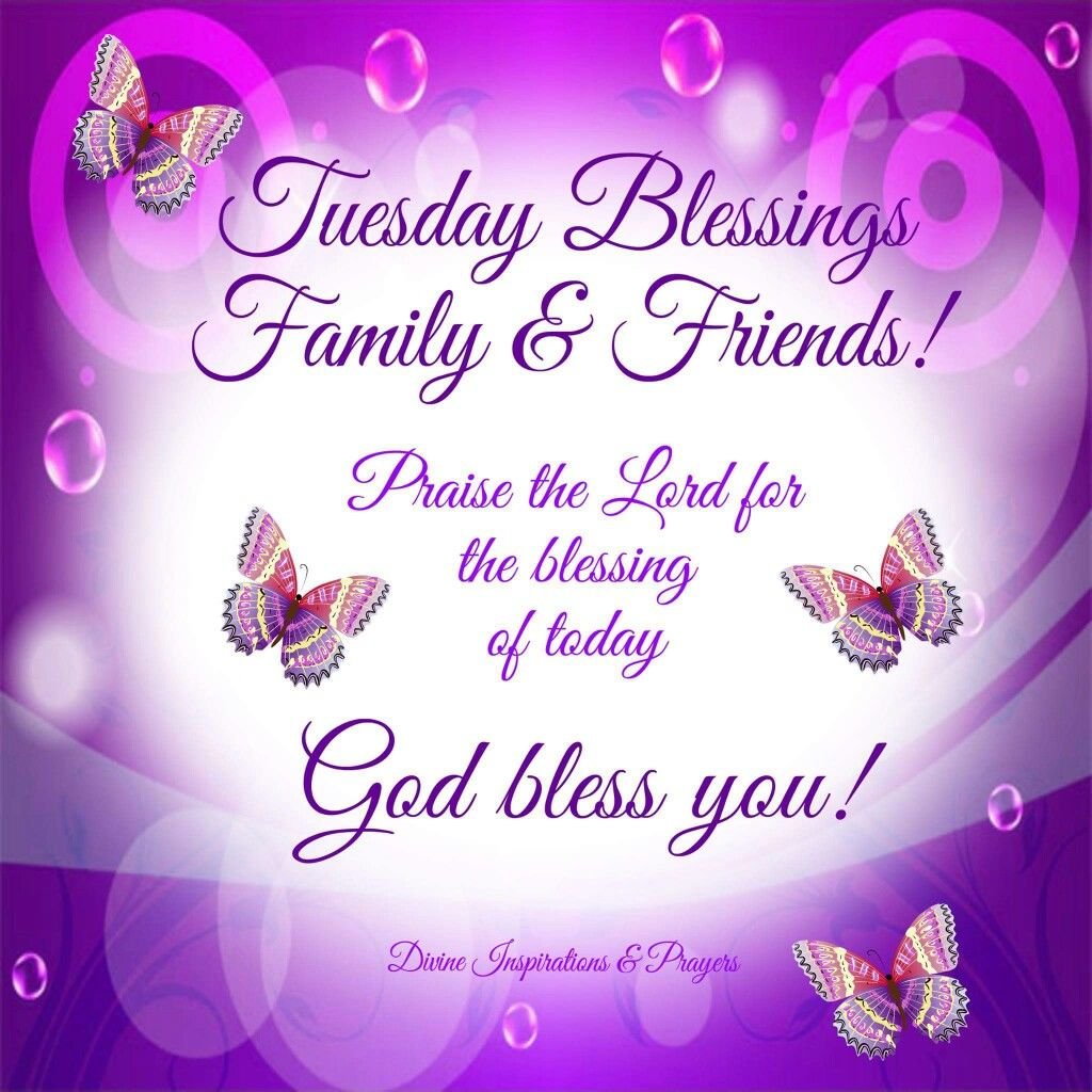 Tuesday Blessings Family amp Friends God Bless You Pictures Photos