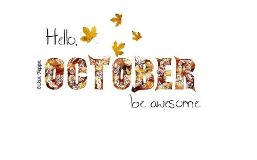 Hello October, Be Awesome Pictures, Photos, and Images for Facebook, Tumblr, ...