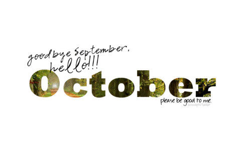 Goodbye September, Hello October Pictures, Photos, and ...