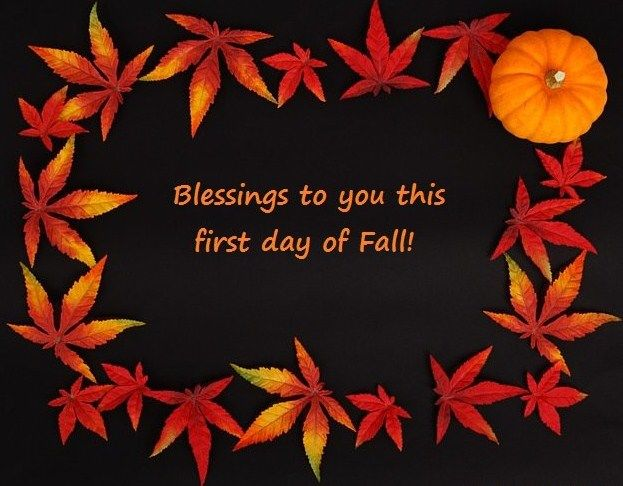 First Day Of Fall: Blessings To You This First Day Of Fall Pictures, Photos