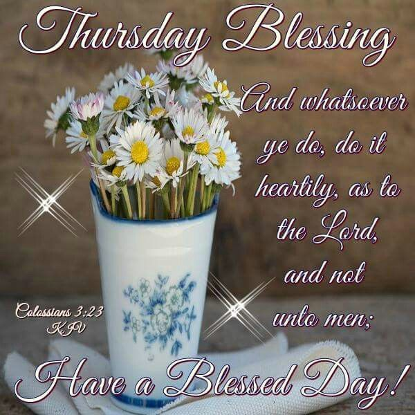 thursday blessing have a blessed day pictures photos