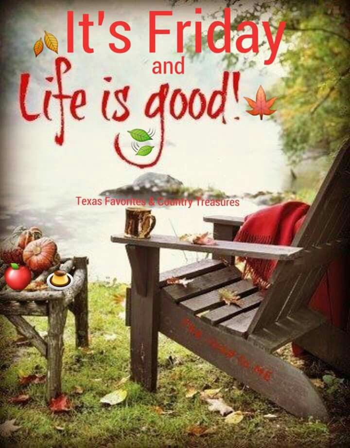 It's Friday And Life Is Good! Pictures, Photos, and Images for Facebook, Tumblr, Pinterest, and ...