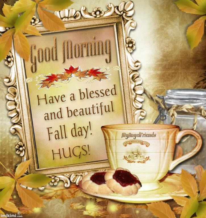 Good Morning! Have A Blessed And Beautiful Fall Day! Pictures, Photos, and Images for Facebook ...