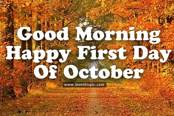 Welcome Dear Morning Of October