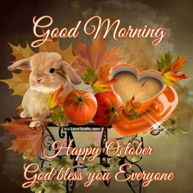 Good Morning Happy October God Bless Everyone Pictures