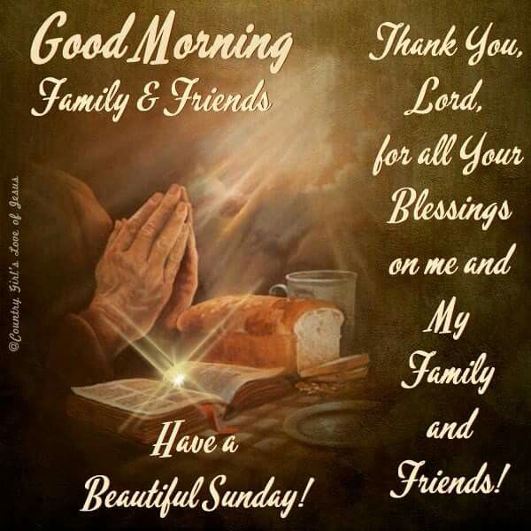 Good Morning Family & Friends, Have A Beautiful Sunday ...