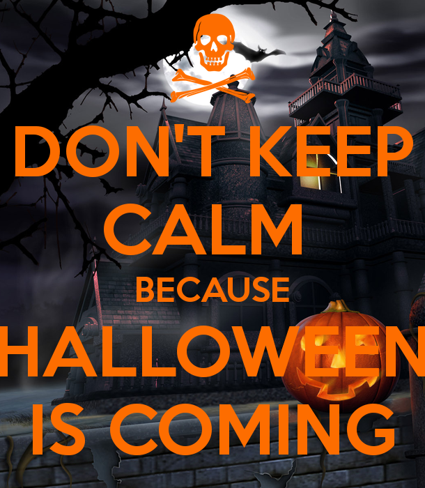 Delightful Dont Keep Calm Because Halloween Is Coming Pictures, Photos, And Images . Design Ideas