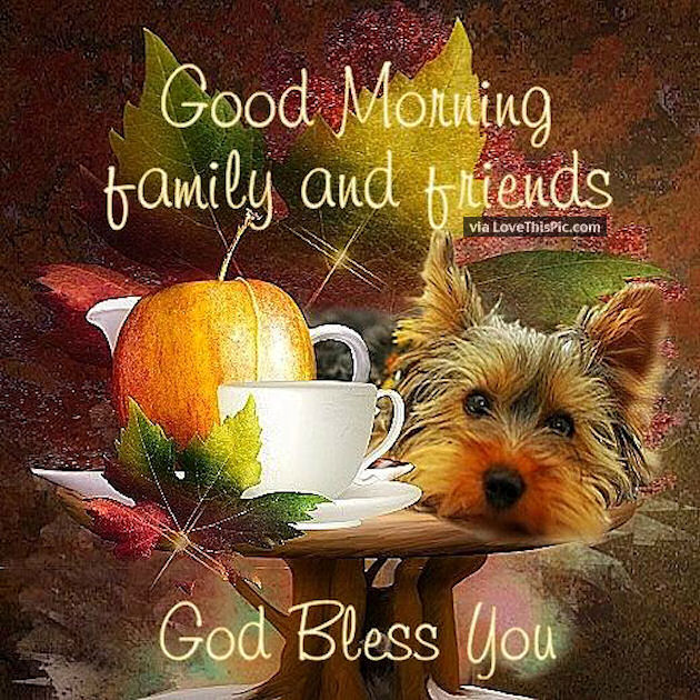 Good Morning Family And Friends God Bless You Pictures