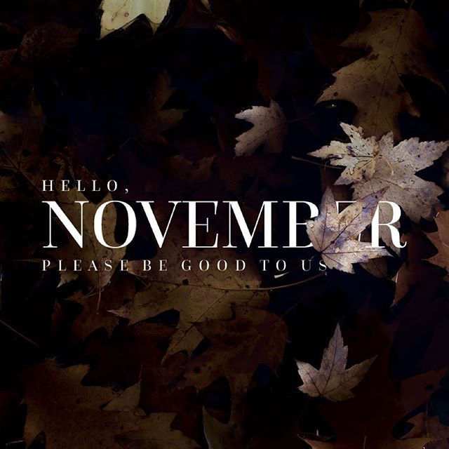 Hello November, Please Be Good To Us Pictures, Photos, and ...