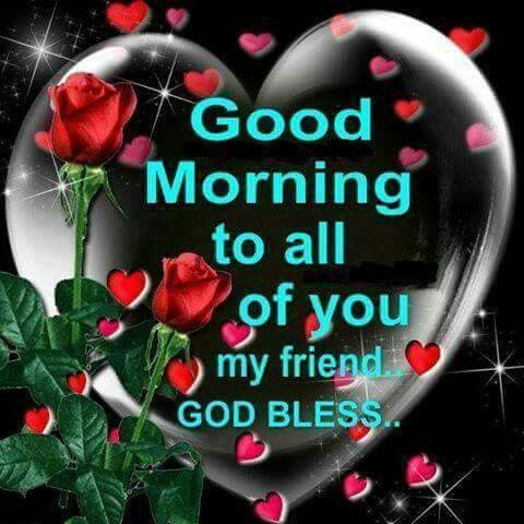 good morning to all of you my friendgod bless