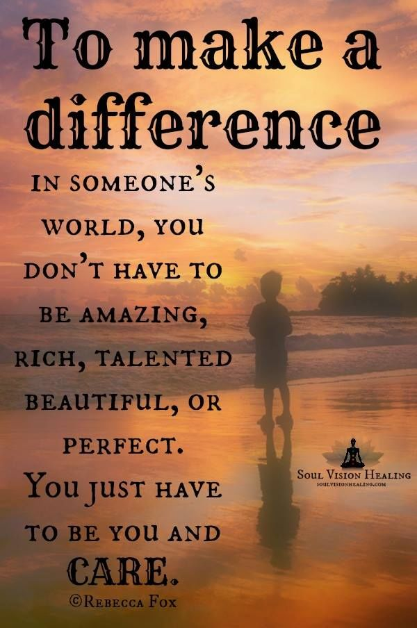 To Make A Difference In Someone 39 S World Pictures