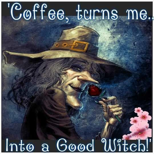 Coffee Turns Me Into A Good Witch Pictures, Photos, And