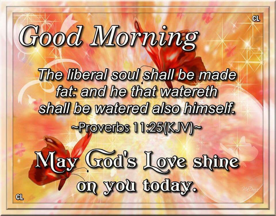 good morning may gods love shine on you today