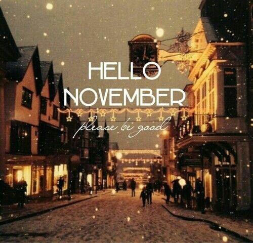 Hello November Please Be Good Pictures Photos And