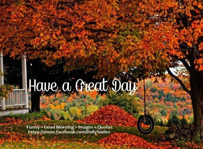 Fall Quotes: Have A Great Day Autumn Quote Pictures, Photos, And Images