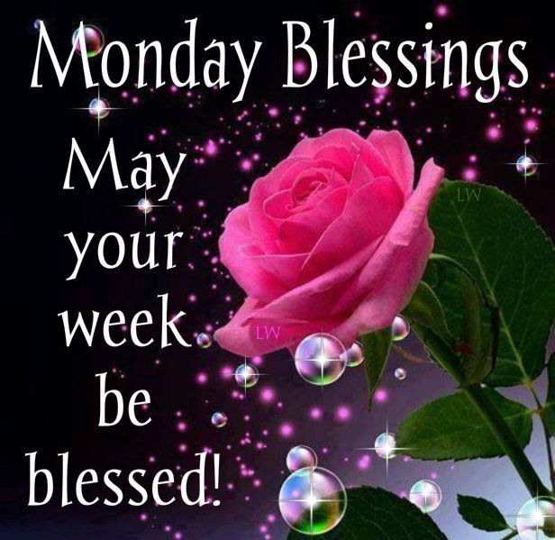 Monday blessings may your week be blessed pictures - Monday blessings quotes and images ...