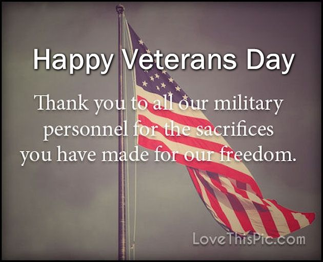 Happy Veterans Day Thank You To Our Military Pictures ...