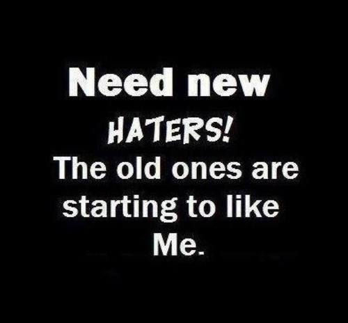 Need new haters
