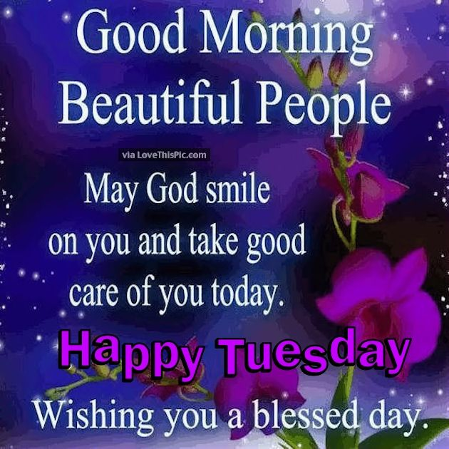 Good Morning Beautiful People Happy Tuesday