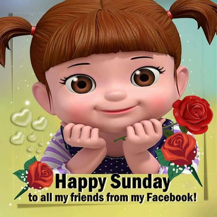 Good Morning Happy Sunday My Friend : Happy sunday to all my friends from facebook pictures