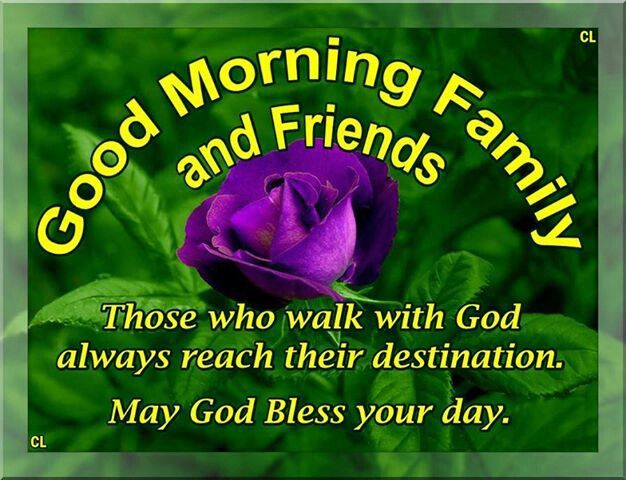 Good Morning God Bless Your Day : Good morning family and friends may god bless your day