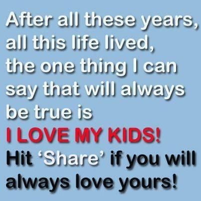 Kids Love Quotes : love it i love my kids