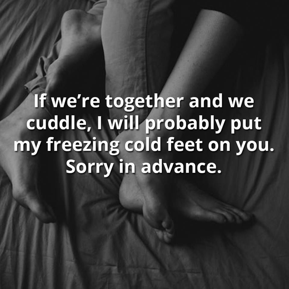 Together Love Quotes If We're Together And We Cuddle I Will Probably Put My Freezing