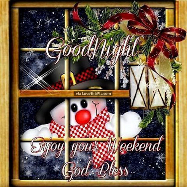Goodnight Enjoy Your Weekend God Bless Winter Quote Pictures