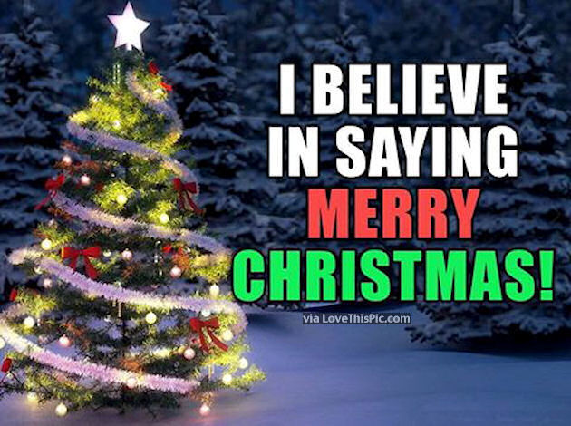 I Believe In Saying Merry Christmas Pictures, Photos, and Images for ...