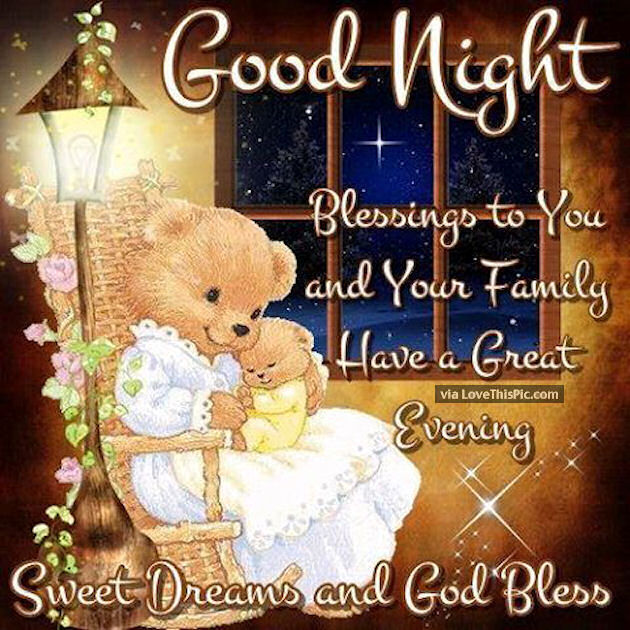 goodnight blessings to you and your family