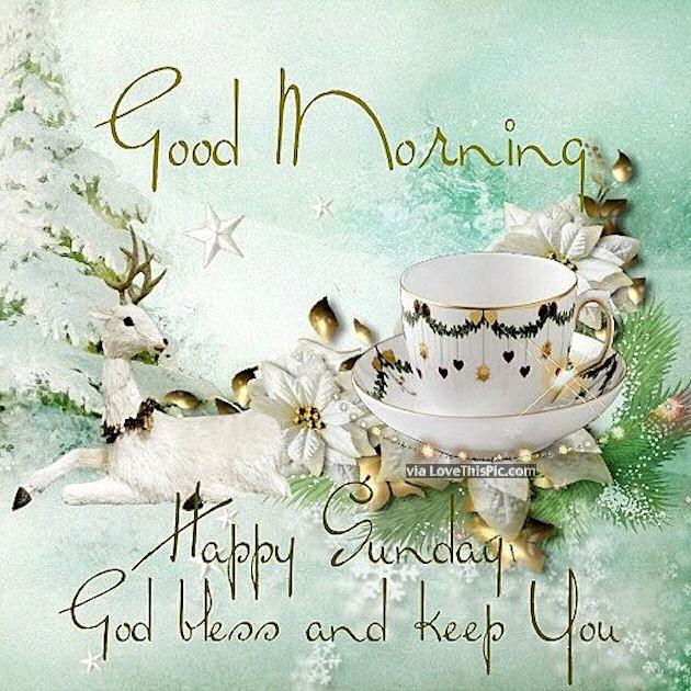 Good Morning Sunday God Photos : Good morning happy sunday god bless and keep you safe