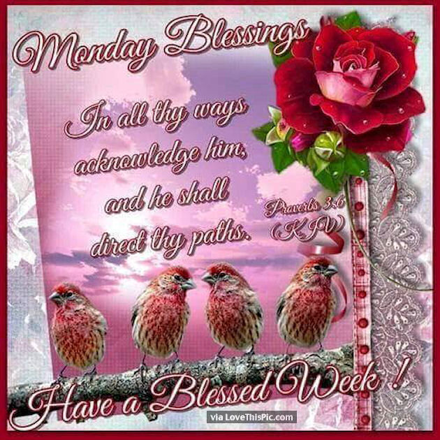 Monday blessings have a blessed week pictures photos - Monday blessings quotes and images ...