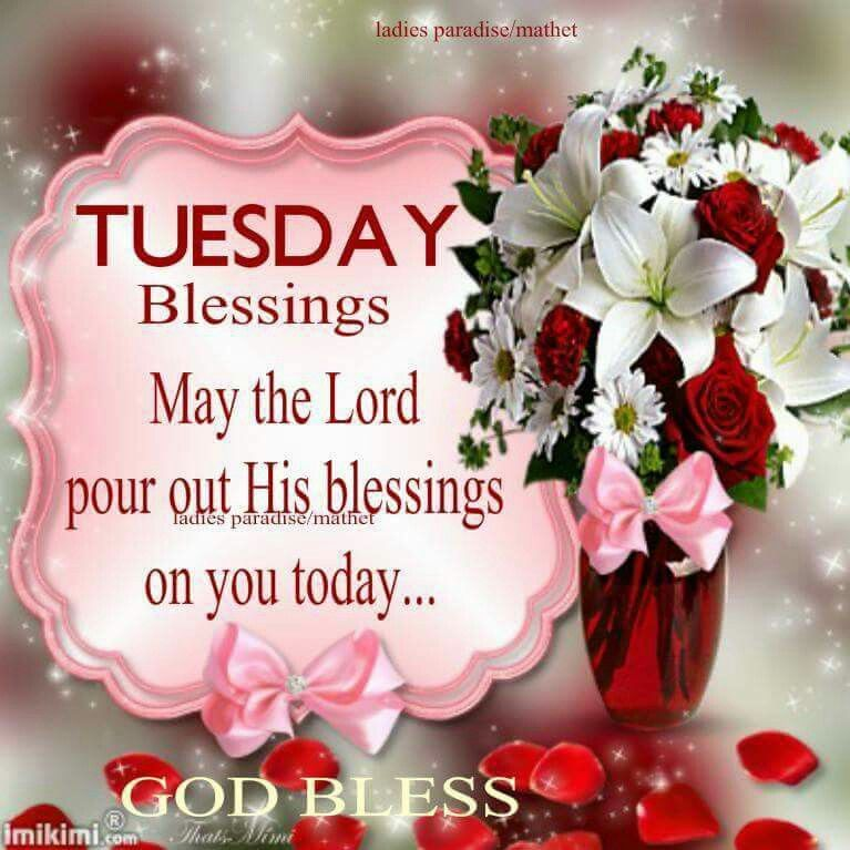 Tuesday Blessings God Bless Pictures Photos And Images