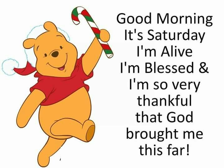 Good Morning It S Saturday I M Alive I M Blessed Amp I M