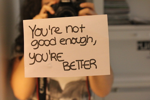 Youre Not Good Enough, Youre Better Pictures, Photos