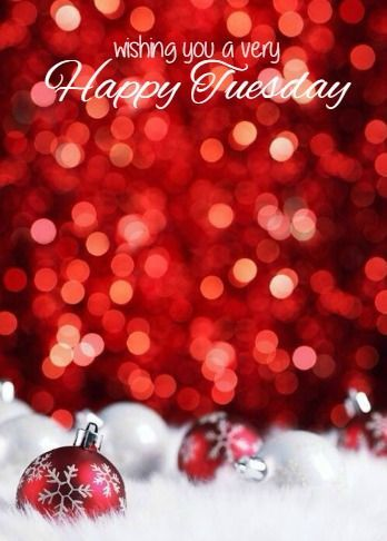 Wishing You A Very Happy Tuesday