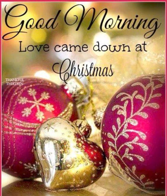 good morning love came down at christmas