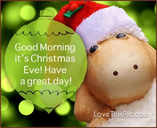 Its Christmas Eve.Good Morning It S Christmas Eve Pictures Photos And Images