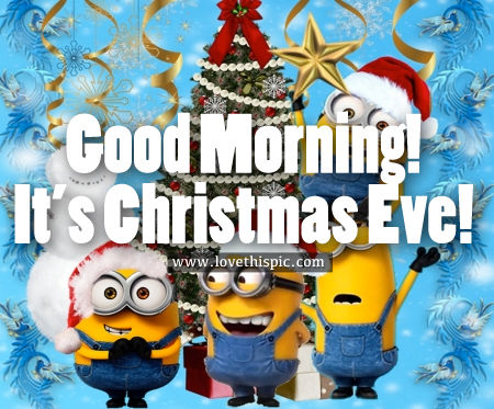 Good Morning! It's Christmas Eve! Pictures, Photos, and Images for ...