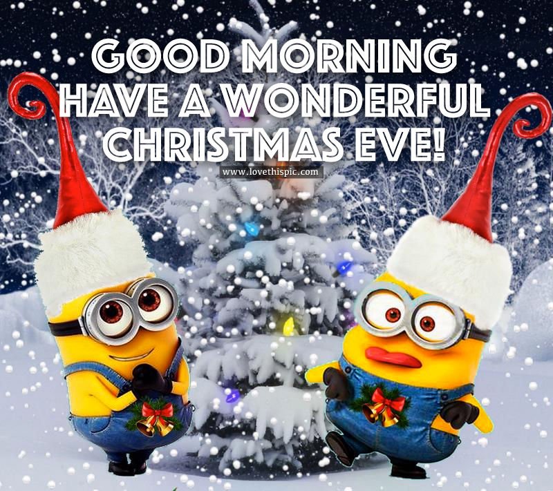Good Morning, Have A Wonderful Christmas Eve Pictures, Photos, and Images for Facebook, Tumblr ...