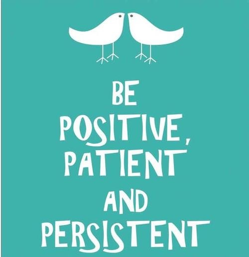 Be Positive, Patient And Persistent Pictures, Photos, and ...